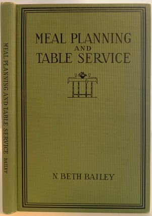 Meal Planning and Table Serivce in the American Home. N. Beth BAILEY