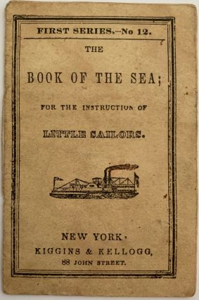 The Book of the Sea for the Instruction of Little Sailors, First Series. No.12. KIGGINS, KELLOGG