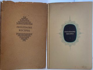 Frigidaire Recipes, Prepared especially for Frigidaire Automatic Refrigerators equipped with the...