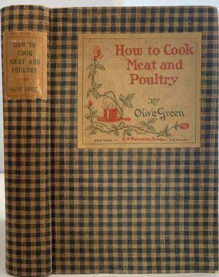 How to Cook Meat and Poultry. Olive GREEN, pseudonym Myrtle Reed