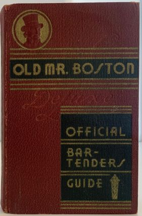 Old Mr Boston De Luxe Officil Bartender's Guide. Leo in conjunction COTTON, Old Time Boston...