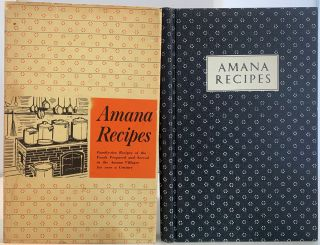 A Collection of Traditional Amana Recipes, Family Size Recipes of the Food Prepared and Served in...