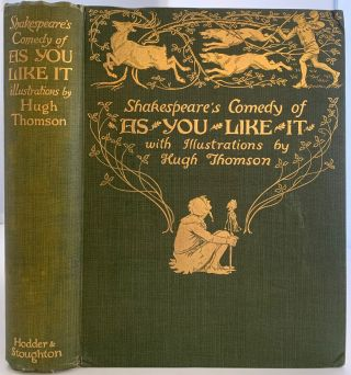 Shakespeare's Comedy of As You Like It with Illustrations by Hugh Thomson. William SHAKESPEARE