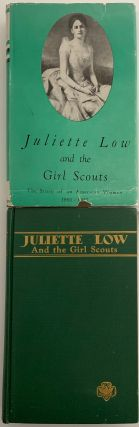 Juliette Low and the Girl Scouts, The Story of an American Woman 1860-1927. Anne Hyde CHOATE,...