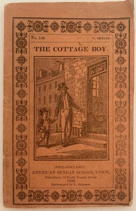 The Cottage Boy, or, The History of Peter Thompson; Cover title: The Cottage Boy, No. 150, V....