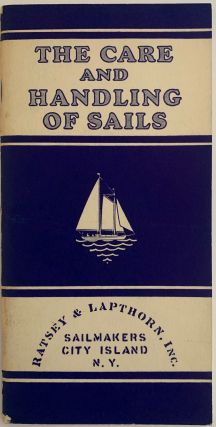 The Care and Handling of Sails. W. H. DeFONTAINE, Wade Hampton