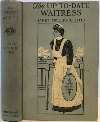 The Up-to-Date Waitress. Janet McKenzie HILL