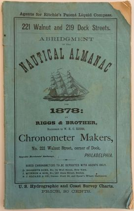 Abridgment of the Nautical Almanac for 1878: by Riggs & Brother, Successors to W.H.C. Riggs,...