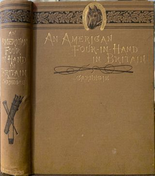 An American Four-in-Hand in Britain. Andrew CARNEGIE