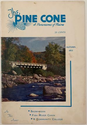 The Pine Cone, A Panorama of Maine, Autumn 1953, Vol 9, No. 3. Guy P. BUTLER, executive manager,...