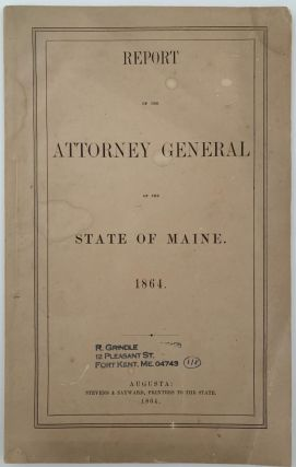Report of the Attorney General of the State of Maine. 1864. John A. PETERS