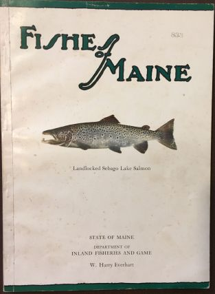 Fishes of Maine. W. Harry EVERHART
