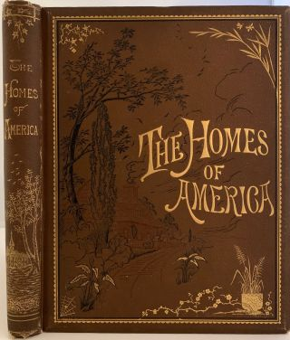 The Homes of America, with One Hundred and Three Illustrations. Mrs. Martha LAMB
