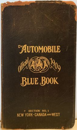 The Automobile Official 1909 Blue Book, A Touring Guide to the best and most popular routes in...