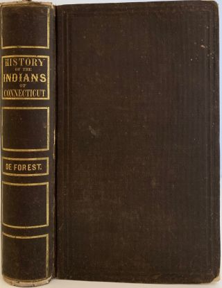 History of the Indians of Connecticut from the Earliest Known Period to 1850. Published with the...