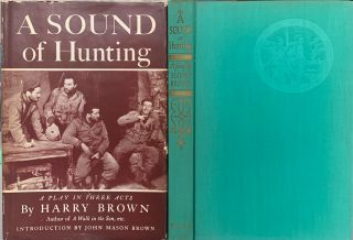 A Sound of Hunting, A Play in Three Acts. Harry BROWN