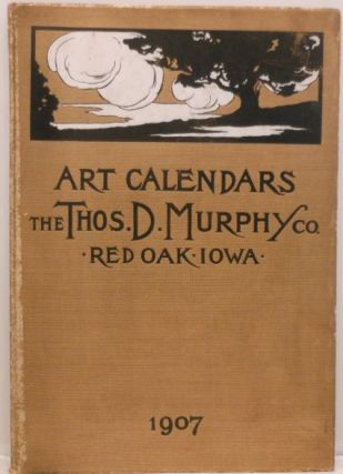 Descriptive Catalog of 1907 Art Calendars. Thomas D. Murphy Co.