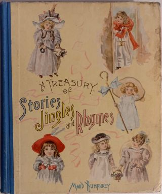 A Treasury of Stories, Jingles and Rhymes. Maud HUMPHREY