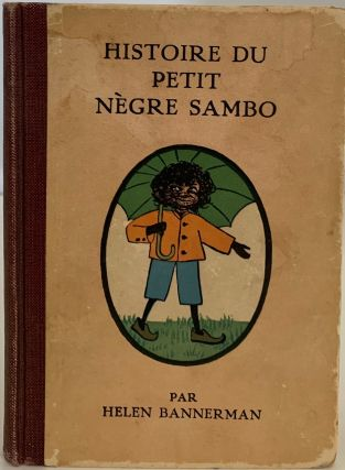 Histoire du Petit Negre Sambo. Helen. Madeleine Bleroit JOHNSON BANNERMAN, from English to French