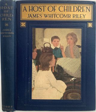 A Host of Children. James Whitcomb RILEY