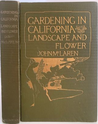 Gardening in California, Landscape and Flower. John McLAREN, Superintendent of Golden Gate Park