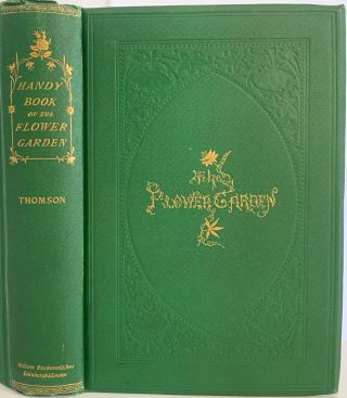 Handy Book of the Flower-Garden being Practical Directions for the Propagation, Culture, and...