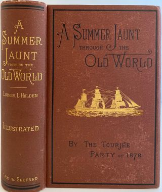 A Summer Jaunt Through the Old World: A Record of an Excursion Made to and Through Europe, by...