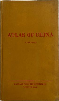 Historical and Commercial Atlas of China, Harvard-Yenching Institute Monograph Series, Volume 1....