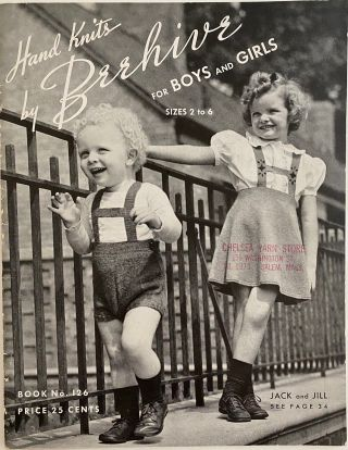 Hand Knits by Beehive for Boys and Girls, Sizes 2 to 6, Book No. 126, Second Edition. ROYAL SOCIETY