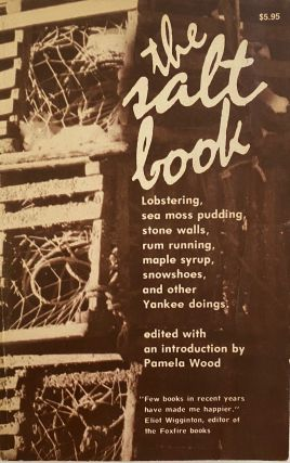 The Salt Book: lobstering, sea moss pudding, stone walls, rum running, maple syrup, snowshoes,...
