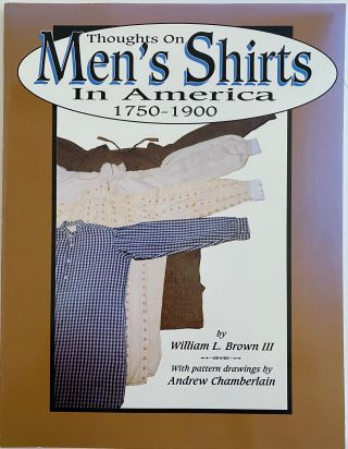 Thoughts on Men's Shirts in America 1750-1900. III BROWN, William L
