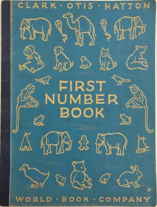 First Number Book. John CLARK, Arthur S. OTIS, Caroline HATTON