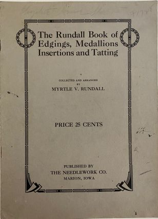 The Rundall Book of Edgings, Medallions, Insertions and Tatting. Myrtle V. RUNDALL