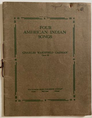 Four American Indian Songs, High Voice. Charles Wakefield CADMAN