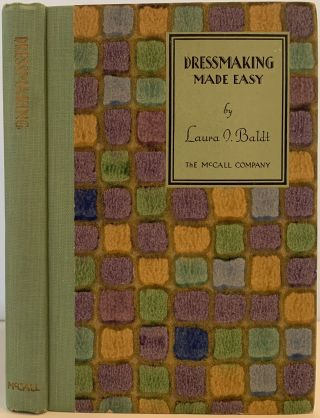 Dressmaking Made Easy. Laura I. BALDT