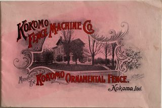 Tenth Annual Catalogue of Ornamental Fence Manufactured by Kokomo Fence Machine Co., Kokomo,...
