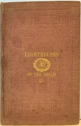 A Description and List of the Lighthouses of the World. 1877. Seventeenth Edition. Alexander...