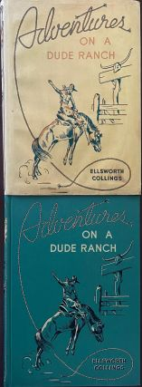 Adventures on a Dude Ranch. Ellsworth COLLINGS
