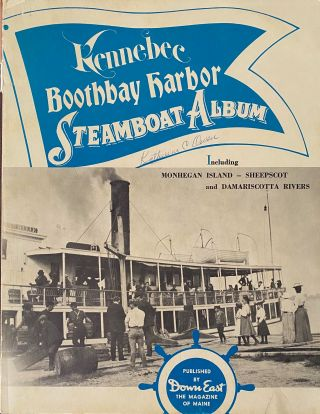 Kennebec Boothbay Harbor Steamboat Album, Including Monhegan Island, Sheepscot and Damariscotta...
