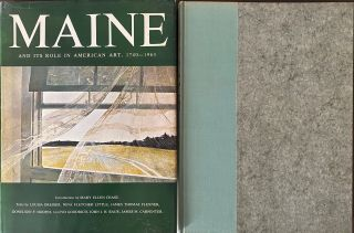 Maine and Its Role in American Art, 1740-1963, Under the Auspices of Colby College, Waterville,...