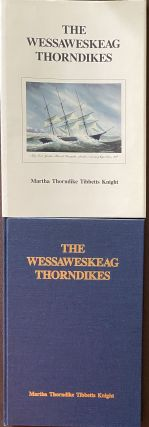 The Wessaweskeag Thorndikes. Martha Thorndike Tibbetts KNIGHT