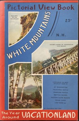 The White Mountains; Wrapper title: Pictorial View Book. White Mountaines, N.H., The Year Around...
