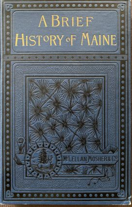 A Brief History of Maine, Second Edition. George J. VARNEY