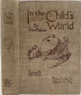 In the Child's World, Morning Talks and Stories for Kindergartens, Primary Schools and Homes,...