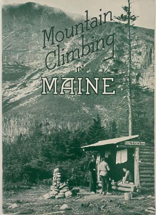 Mountain Climbing in Maine. MAINE DEVELOPMENT COMMISSION