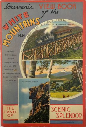 Souvenir View Book of the White Mountains, N.H., As Seen Through the Eye of a Camera, The Land of...