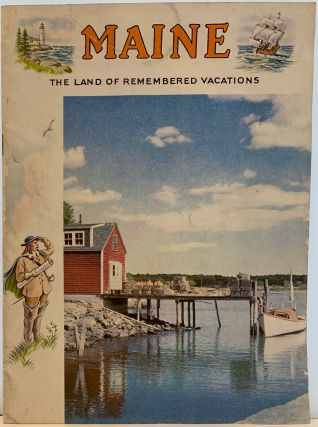 Maine, The Land of Remembered Vacations. Sir John MAINE