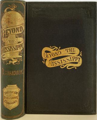Beyond the Mississippi: From the Great River to the Great Ocean. Life and Adventure on the...