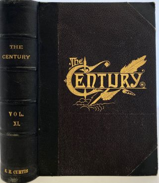 The Century Illustrated Monthly Magazine. November 1886; to April 1887, Vol. XXXIII, New Series...