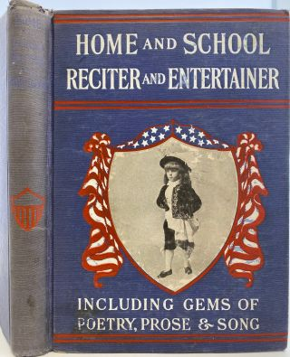 Home and School Reciter and Entertainer, containing the Choicest Recitations and Readings from...